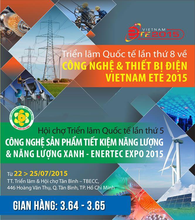 Triển lãm quốc tế lần thứ 8 về công nghệ và thiết bị điện (Vietnam ETE 2015) và Hội chợ Triển lãm quốc tế lần thứ 5 công nghệ sản phẩm tiết kiệm năng lượng và năng lượng xanh (Enertec Expo 2015), nhiều sản phẩm công nghệ xanh sẽ được trưng bày.